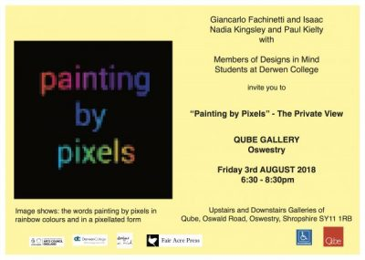 August 3rd 2018, at Qube Gallery, Oswestry, from 6:30pm to 8:30pm. Art by Giancarlo Facchinetti, Isaac, Nadia Kingsley, Paul Kielty and participants from Designs in Mind and from Derwen College, Everyone welcome!
